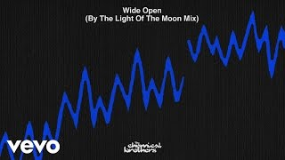 The Chemical Brothers   Wide Open (By The Light Of The Moon Mix)