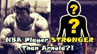 The NBA Player Who Was STRONGER Than Arnold Schwarzenegger?!