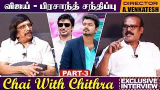 சிம்பு பிரச்சனையான நடிகரா? Director A. Venkatesh Exclusive Interview Part 3 | Chai with Chithra