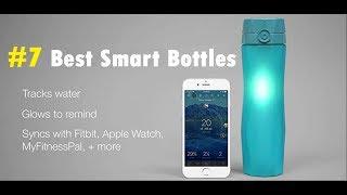 TOP 7 BEST Smart Water Bottles YOU SHOULD BUY (2018)