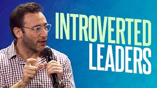 How to Leverage Being an Introvert | Simon Sinek