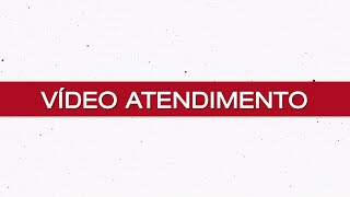 VIDEO ATENDIMENTO