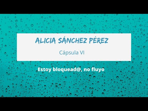CÁPSULA VI - ESTOY BLOQUEAD@, NO FLLUYO