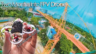 Two Months into FPV Drone flying | Mobula 6 HD