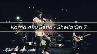 Sheila On 7-Karna Aku Setia Mp3