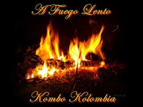 A Fuego Lento-Kombo Kolombia