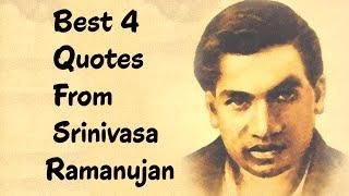Best 4 Quotes From Srinivasa Ramanujan - The  Indian mathematician & autodidact