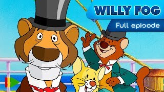 Willy Fog - 02 - Bon voyage  | Full Episode |