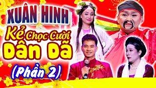 Xuân Hinh | Kẻ Chọc Cười Dân Dã - Phần 2 | LiveShow Kỷ Niệm 40 Năm | Xuân Bắc, Quang Thắng, Vân Dung