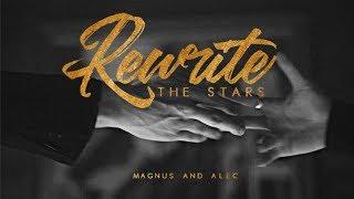 Magnus & Alec - Rewrite The Stars