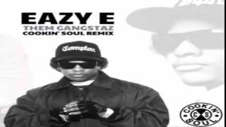 Eazy E - Luv 4 Dem Gangsta'z  (Cookin Soul Remix)