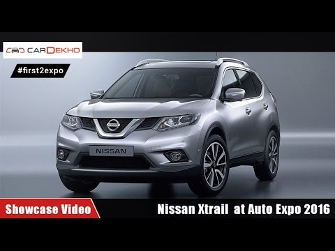 #first2expo : Nissan Xtrail | Showcase Video @AutoExpo2016