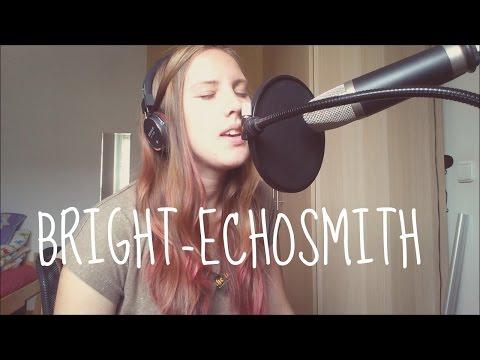 BRIGHT-Echosmith (Papája cover)