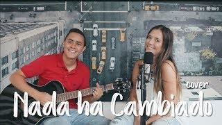 NADA HA CAMBIADO   MTZ Manuel Turizo (Cover J&A)