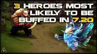 Dota 2: Top 3 Heroes Most Likely to be Buffed in Patch 7.20 | Dota 2 Pro Guides