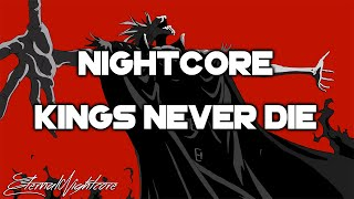 Nightcore - Kings Never Die