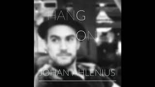 Hang On - johanahleniusmusic
