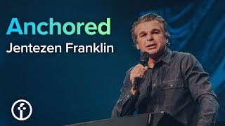 Anchored | Pastor Jentezen Franklin