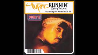 2Pac - Runnin' (Dying To Live) (Em's Unreleased Mix) (Feat. The Notorious B.I.G.)