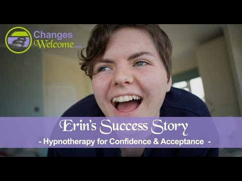 Erin's Success Story - Confidence & Acceptance - What our clients say - Changes Welcome Hypnotherapy