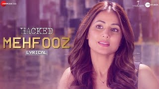 Mehfooz - Lyrical | Hacked | Hina Khan & Mohit Malhotra