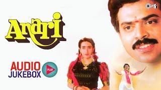 Anari Audio Songs Jukebox - Full Album Songs | Karisma Kapoor, Venkatesh, Anand Milind