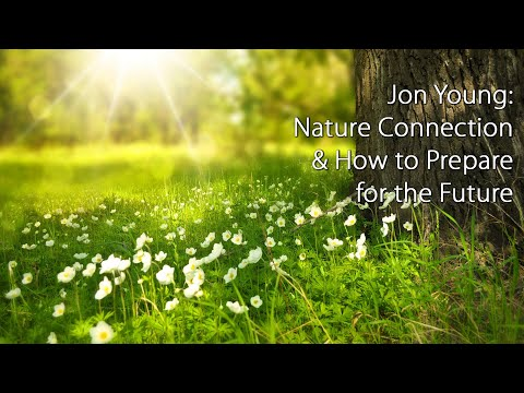 Nature Connection & How to Prepare for the Future
