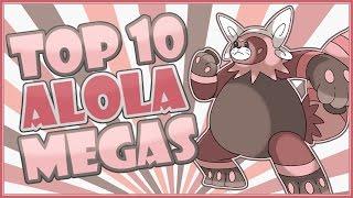 ALOLAN MEGAS?! Top 10 Alola Dex Mega Evolution Wishlist | Pokemon Sun And Moon