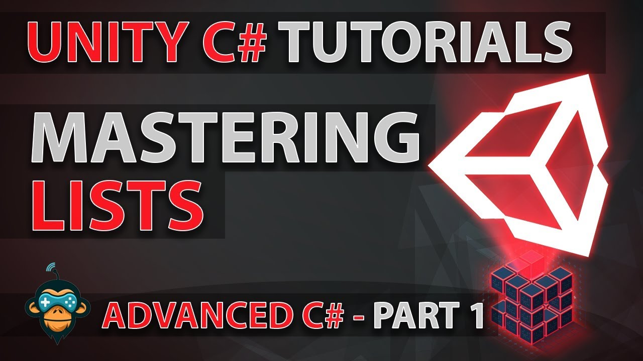 Learn to Program - LISTS - Advanced Unity Tutorial