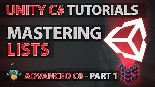 Learn to Program - LISTS - Advanced Unity Tutorial