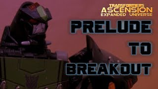 Transformers: Ascension (EU) | Prelude To 'Breakout'