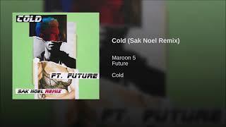 Maroon 5 ft.Future - Cold (Sak Noel Remix)