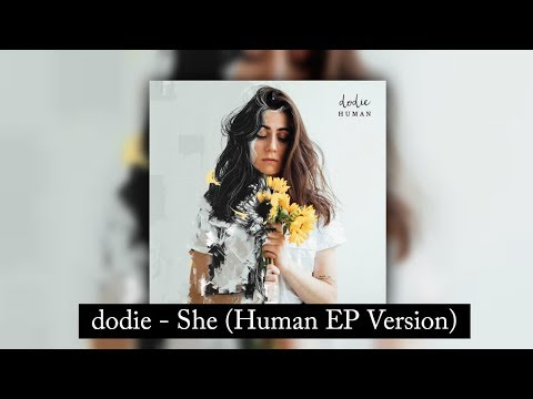Dodie - She (Human EP Version) - Micro_