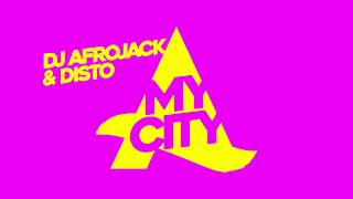DJ Afrojack & Disto - My City