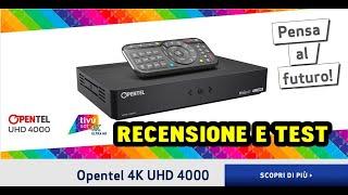 OPENTEL UHD 4000 Recensione Del primo Decoder satellitare tivùsat in 4k con tivùon hbbtv DVB/S2