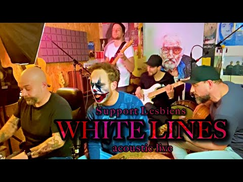 Support Lesbiens - White Lines (acoustic live)