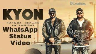 Kyon Feat.Roach Killa | Harj Nagra | Deep Jandu | WhatsApp Status Video | DCreations