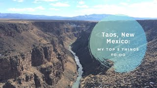 Taos, New Mexico: My Top 5 Things To Do