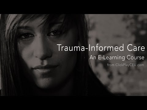 Trauma-Informed Care E-Learning Course: Introduction (Lesson 1 of 13)