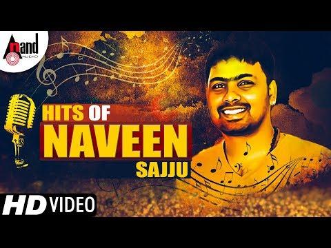 Hits of Naveen Sajju   Top Kannada Selected HD Video Songs 2018   HD Video Songs