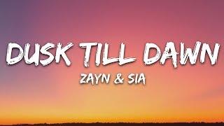 ZAYN & Sia - Dusk Till Dawn (Lyrics)