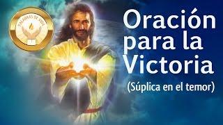 Oración para la Victoria (Suplica para el temor)- Palabras de Vida