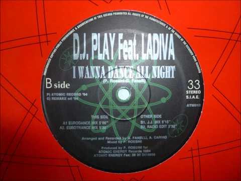 D.J. Play feat. Ladiva - I Wanna Dance All Night