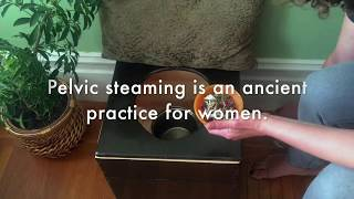 What is Pelvic Steaming?