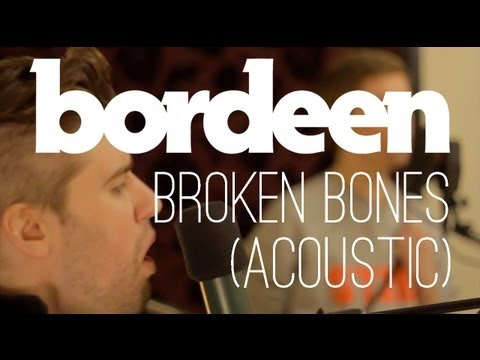 Bordeen - Broken Bones (Acoustic)