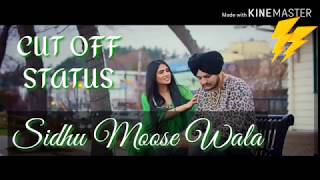 Cut Off || Sidhu Moose Wala || Whatsapp Status Video || Latest Punjabi Song Status 2019