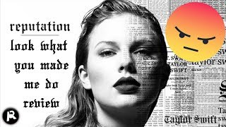 Taylor Swift - Look What You Made Me Do (ANGRY REVIEW/REACTION)