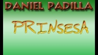 Prinsesa - Daniel Padilla with Lyrics + MP3 Download Link ᴴᴰ