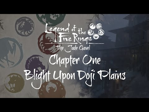 Blight Upon Doji Plains • The Jade Gavel • Chapter 1 (L5R)