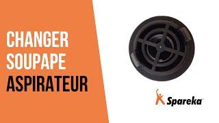 Comment réparer votre aspirateur - Remplacer la Soupape ?